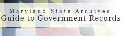 Maryland State Archives Guide to Government Records